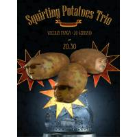 Squirting Potatoes Trio