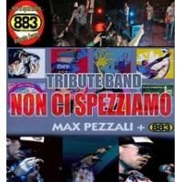 NON CI SPEZZIAMO - TRIBUTE BAND 883