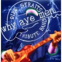 Why Aye Men dIRE sTRAITS Tribute Band