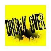 Drunk Over