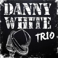 Danny White Trio