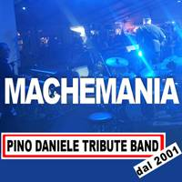 MACHEMANIA Pino Daniele TRIBUTE BAND dal 2001