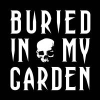 Buried In My Garden
