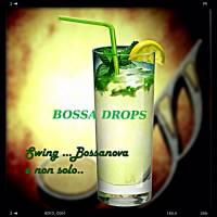 Bossa drops