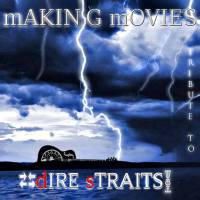 Making Movies the Dire Straits tribute