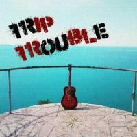 Trip Trouble