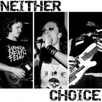 Neither Choice