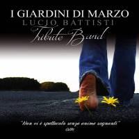I GIARDINI DI MARZO Lucio Battisti Tribute Band