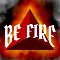 Be Fire