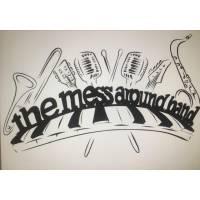 The mess around band