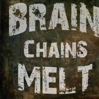 Brain chains melt